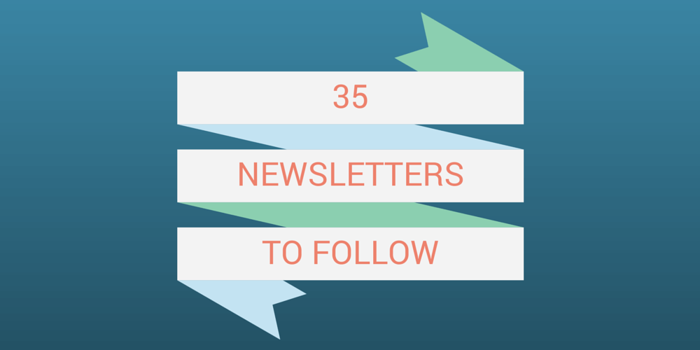 35 newsletters that will make you a better startup marketer