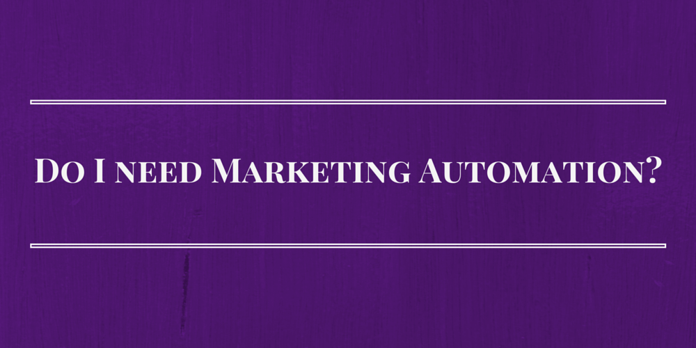 Do SMBs and B2Bs need to go from Email Marketing to Marketing Automation?